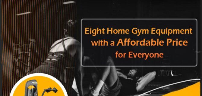 Blog-Eight Home Gym Equipment